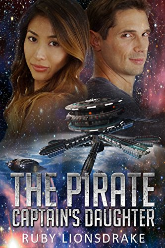 The Pirate Captain's Daughter: (a science fiction romance) (Mandrake Company Book 6)