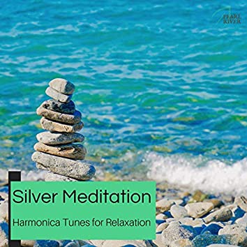 Silver Meditation - Harmonica Tunes For Relaxation
