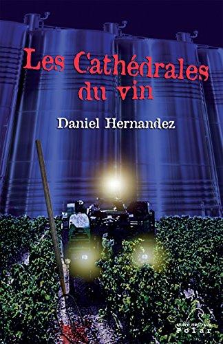 Les cathédrales du vin: Polar en terres vinicoles (French Edition)