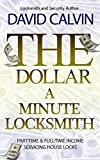 The Dollar-A-Minute Locksmith - Part-Time and Full-Time Income Servicing House Locks residential door locks Nov, 2020