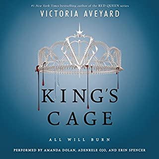 King's Cage                   Written by:                                                                                                                                 Victoria Aveyard                               Narrated by:                                                                                                                                 Amanda Dolan,                                                                                        Adenrele Ojo,                                                                                        Erin Spencer                      Length: 17 hrs and 19 mins     46 ratings     Overall 4.4