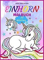 Einhorn Malbuch fuer Maedchen: Erstaunlich Einhorn Faerbung Buch fuer Maedchen im Alter von 4-8
