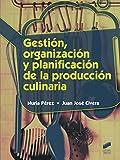 Gestión, organización y planificación de la producción culinaria: 42 (Hostelería y Turismo)
