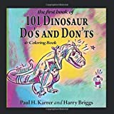 101 Dinosaur Do's and Don'ts: & Coloring Book