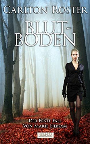 Blutboden - Kriminalroman: Der Erste Fall Von Marie Liebsam