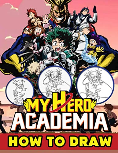 How To Draw My Hero Academia: A Meaningful Gift For Beginners, Who Want To Improve Their Drawing Skills, Who Love To Draw, Enjoy This Meaningful Gift.