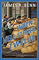 When Hell Struck Twelve (A Billy Boyle WWII Mystery)