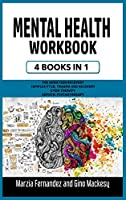 Mental Health Workbook: 4 Books in 1 - The Addiction Recovery + Complex PTSD, Trauma and Recovery + EMDR Therapy + Somatic Psychotherapy