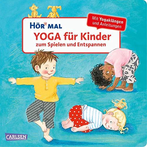 Hör mal (Soundbuch): Yoga für Kinder zum Spielen und Entspannen: Entspannungsübungen mit Musik und Sounds für Kinder ab 2 Jahren