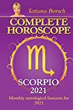 Complete Horoscope SCORPIO 2021: Monthly Astrological Forecasts for 2021