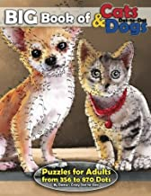 Big Book of Cats & Dogs: Dot-to-Dot Puzzles for Adults from 356 to 870 Dots (Dot to Dot Books For Adults) (Volume 15)