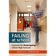 Failing at School: Lessons for Redesigning Urban High Schools (the series on school reform)