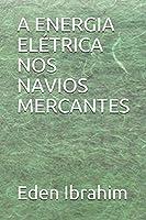 A ENERGIA ELÉTRICA NOS NAVIOS MERCANTES
