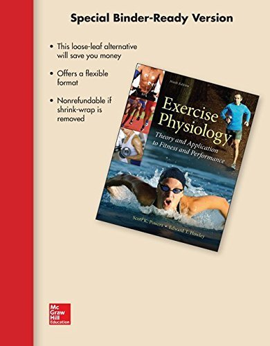 Looseleaf for Exercise Physiology 9th Edition by Powers, Scott, Howley, Edward (2014) Loose Leaf