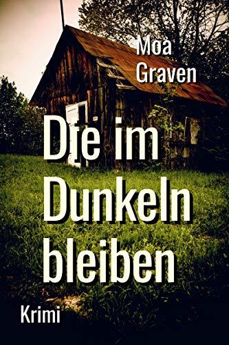 Die im Dunkeln bleiben - Der 12. Fall für Kommissar Guntram: Ostfrieslandkrimi (Kommissar Guntram Krimi-Reihe)