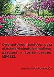 Operaciones básicas para el mantenimiento de jardines, parques y zonas verdes. MF0522.