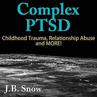Complex PTSD: Childhood Trauma, Relationship Abuse and More! cover art