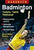 Handbuch Badminton: Training - Taktik - Wettkampf - Bernd-Volker Brahms