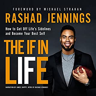 The IF in Life: How to Get off Life's Sidelines and Become Your Best Self audiobook cover art