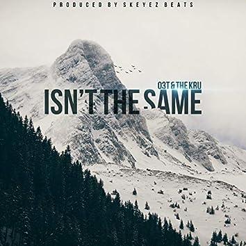 Isn't the Same