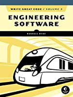 Write Great Code, Volume 3: Engineering Software Front Cover
