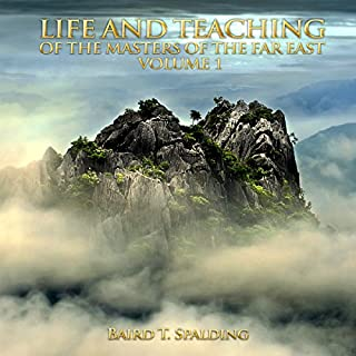 Life and Teaching of the Masters of the Far East, Volume 1                   By:                                                                                                                                 Baird T. Spalding                               Narrated by:                                                                                                                                 John Marino                      Length: 3 hrs and 59 mins     2 ratings     Overall 5.0