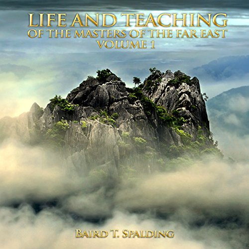 Life and Teaching of the Masters of the Far East, Volume 1 audiobook cover art