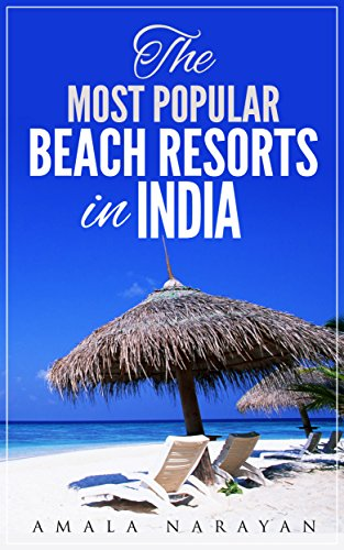 The Most Popular Beach Resorts in India (English Edition)