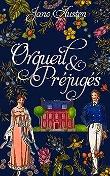 Orgueil et Préjugés par [Jane Austen, P. Decroix]