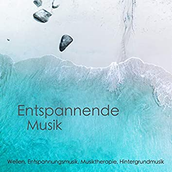 Entspannende Musik - Wellen, Entspannungsmusik, Musiktherapie, Hintergrundmusik