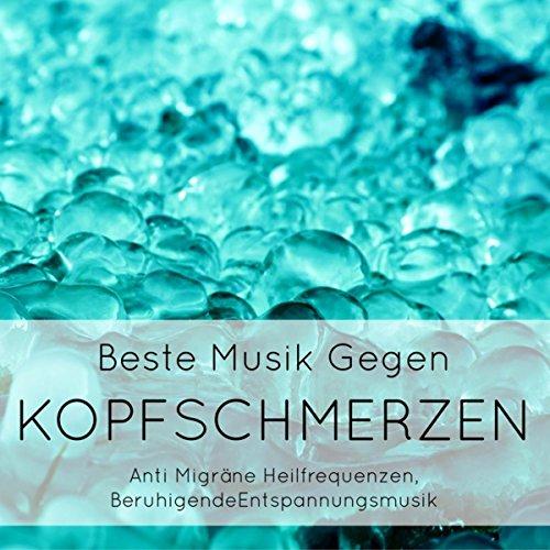 Beste Musik Gegen Kopfschmerzen - Anti Migräne Heilfrequenzen, Entspannungsmusik Gegen Stress,...