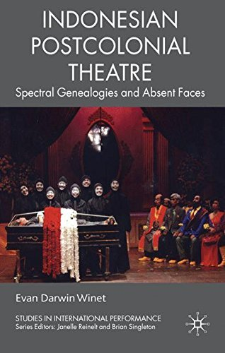 Image of Indonesian Postcolonial Theatre: Spectral Genealogies and Absent Faces (Studies in International Performance) by Evan Darwin Winet (2010-02-10)