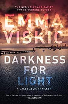 Darkness for Light (A Caleb Zelic thriller) by [Emma Viskic]