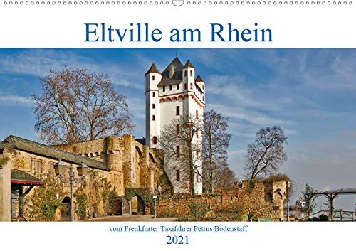 Eltville am Rhein vom Frankfurter Taxifahrer Petrus Bodenstaff (Wandkalender 2021 DIN A2 quer)