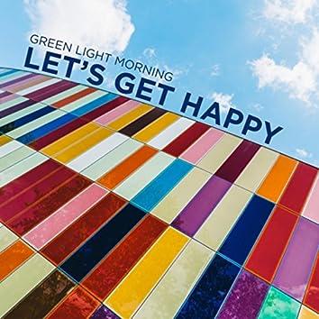 Let's Get Happy