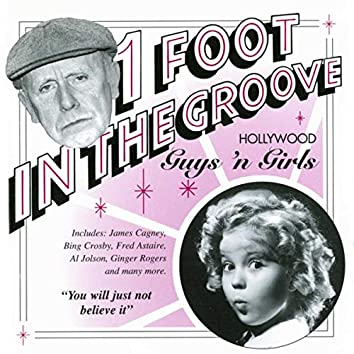 One Foot In The Groove: Hollywood Guys And Gals