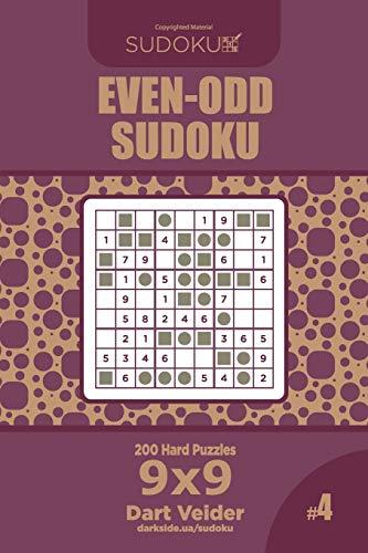 Even-Odd Sudoku - 200 Hard Puzzles 9x9 (Volume 4)