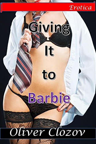 Giving It to Barbie (Sultry Story, Toys, Caught Being Naughty, Punishment) (English Edition)