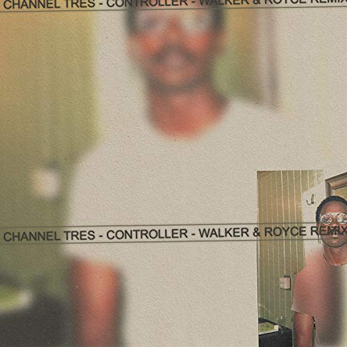 Controller (Walker & Royce Remix) [Explicit]