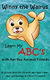 Winny the Walrus with her Sea Animal Friends (Learn My ABC's, a picture book for children ages baby to 3 years 1) (English Edition)