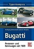 Typenkompass Bugatti - Personen- und Rennwagen seit 1909