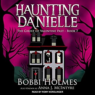 The Ghost of Valentine Past     Haunting Danielle Series, Book 7              Written by:                                                                                                                                 Bobbi Holmes,                                                                                        Anna J. McIntyre                               Narrated by:                                                                                                                                 Romy Nordlinger                      Length: 9 hrs and 33 mins     1 rating     Overall 4.0