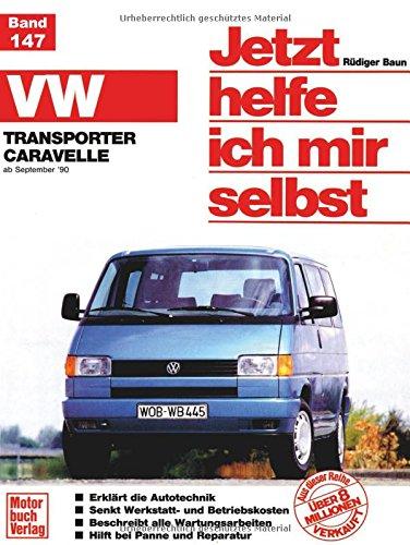 VW Transporter/Caravelle »T4« (90-95): Reprint der 1. Auflage 1991 (Jetzt helfe ich mir selbst)
