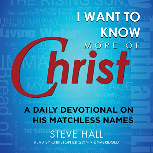 I Want to Know More of Christ audiobook cover art