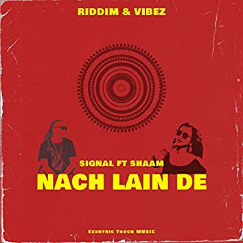 Nach Lain de (feat. Signal & Shaam)