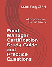 Food Manager Certification Study Guide and Practice Questions: A Comprehensive, No-fluff Review