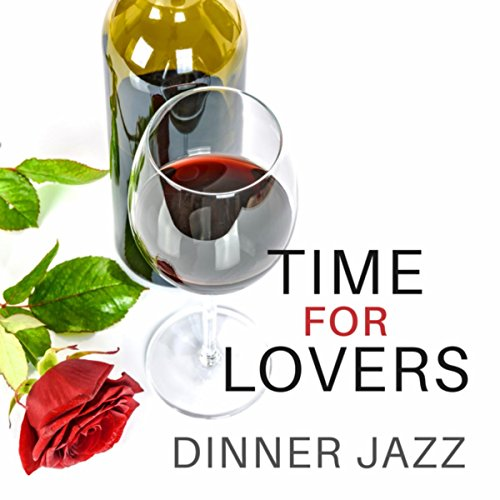 Time for Lovers: Dinner Jazz, Sexy Jazz for Sensual & Romantic Evening, Pillow Music