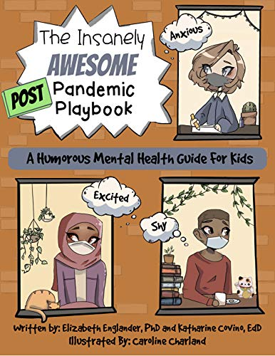 The Insanely Awesome POST Pandemic Playbook: A Humorous Mental Health Guide For Kids (The Insanely Awesome Books)