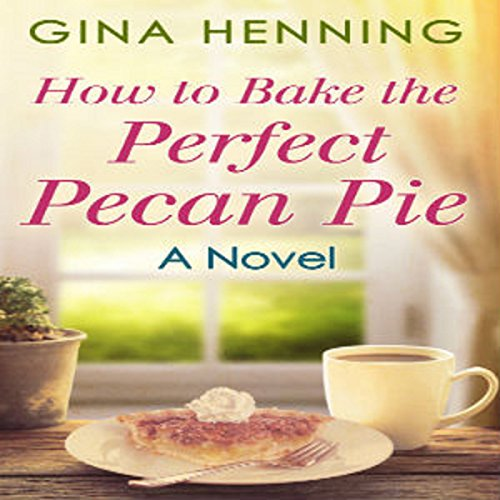 How to Bake the Perfect Pecan Pie audiobook cover art