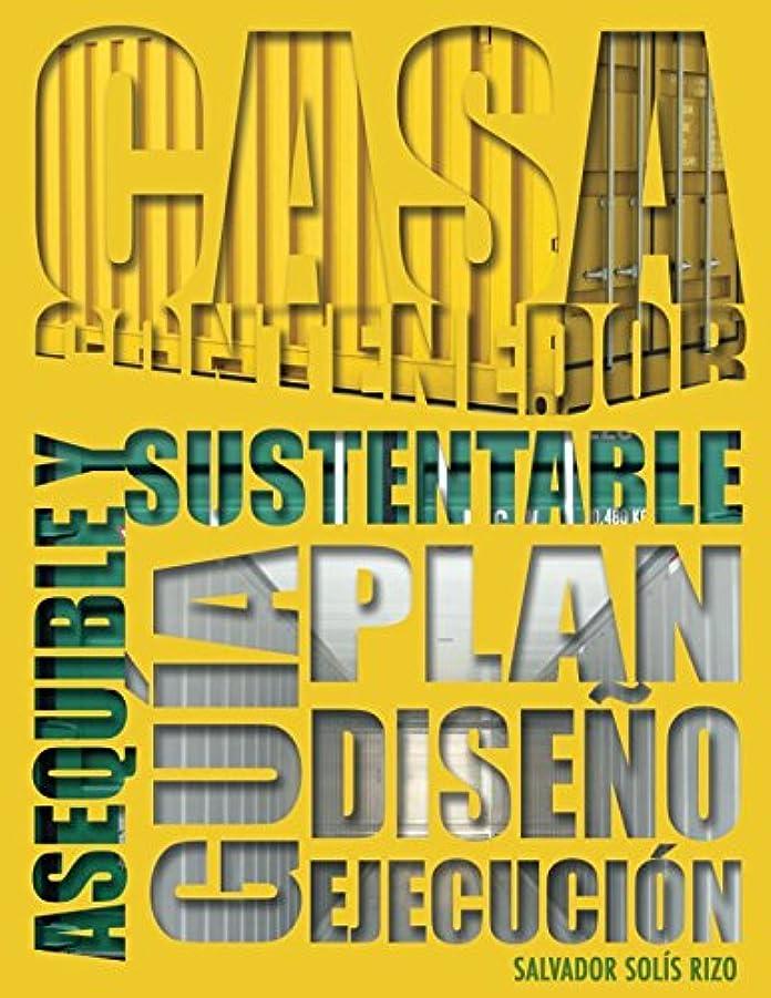 一緒甘い羽Casa Contenedor – La Alternativa Asequible y Sustentable: Guía: Plan – Dise?o – Ejecución